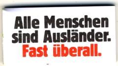 """Zum Spucki / Schlecki / Papieraufkleber """"Alle Menschen sind Ausländer. Fast überall."""" für 1,00 € gehen."""