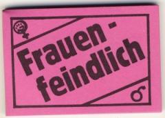 """Zum Spucki / Schlecki / Papieraufkleber """"Frauenfeindlich"""" für 1,00 € gehen."""