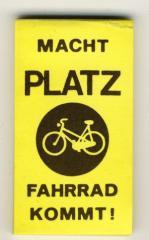 """Zum Spucki / Schlecki / Papieraufkleber """"Macht Platz - Fahrrad kommt!"""" für 1,00 € gehen."""