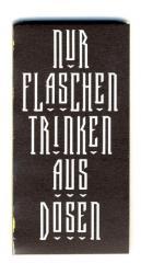 """Zum Spucki / Schlecki / Papieraufkleber """"Nur Flaschen trinken aus Dosen"""" für 1,00 € gehen."""