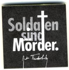 """Zum Spucki / Schlecki / Papieraufkleber """"Soldaten sind Mörder. (Kurt Tucholsky)"""" für 1,00 € gehen."""