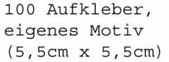 """Zum Aufkleber """"100 Aufkleber, eigenes Motiv (5,5cm x 5,5cm)"""" für 25,00 € gehen."""