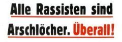 """Zum Aufkleber """"Alle Rassisten sind Arschlöcher. Überall."""" für 1,00 € gehen."""