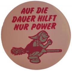 """Zum Aufkleber """"Auf die Dauer hilft nur Power"""" für 7,80 € gehen."""