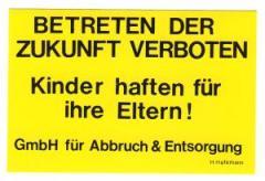 """Zum Aufkleber """"Betreten der Zukunft verboten"""" von GmbH für Abbruch und Entsorgung - H. Hafemann für 1,00 € gehen."""