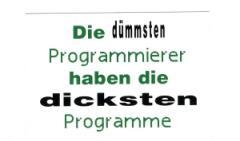 """Zum Aufkleber """"Die dümmsten Programmierer haben die dicksten Programme!"""" für 1,00 € gehen."""