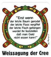 """Zum Aufkleber """"Erst wenn der letzte Baum gerodet...."""" für 1,00 € gehen."""