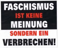 """Zum Aufkleber """"Faschismus ist keine Meinung, sondern ein Verbrechen!"""" für 1,00 € gehen."""