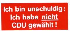 """Zum Aufkleber """"Ich bin unschuldig: Ich habe nicht CDU gewählt!"""" für 1,00 € gehen."""