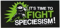 """Zum Aufkleber """"Its Time to Fight Speciesism!"""" für 0,97 € gehen."""