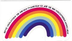 """Zum Aufkleber """"Regenbogen - Bitte verlassen Sie diesen Planeten so, wie sie ihn vorzufinden wünschen"""" für 1,46 € gehen."""