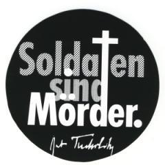 """Zum Aufkleber """"Soldaten sind Mörder. (Kurt Tucholsky)"""" für 1,00 € gehen."""