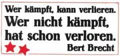 """Zum Aufkleber """"Wer kämpft kann verlieren. Wer nicht kämpft hat schon verloren."""" für 1,00 € gehen."""