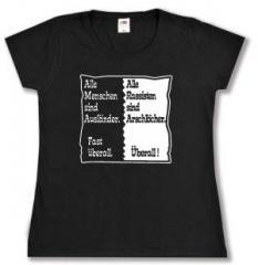"""Zum tailliertes T-Shirt """"Alle Menschen sind Ausländer. Fast überall. Alle Rassisten sind Arschlöcher. Überall!"""" für 13,65 € gehen."""