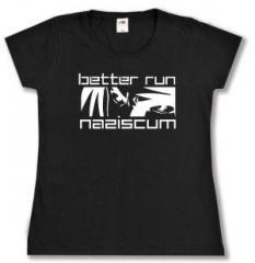 """Zum tailliertes T-Shirt """"better run naziscum"""" für 13,65 € gehen."""