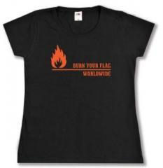 """Zum tailliertes T-Shirt """"Burn your flag - worldwide"""" für 13,65 € gehen."""
