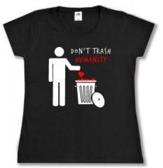 """Zum tailliertes T-Shirt """"Do not trash humanity"""" für 16,00 € gehen."""