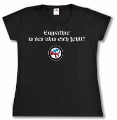 """Zum Girlie-Shirt """"Empathie is des was eich fehlt!"""" für 20,00 € gehen."""