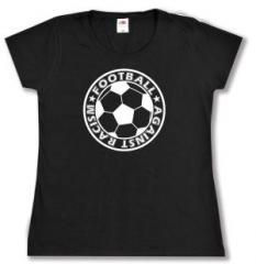 """Zum tailliertes T-Shirt """"Football against racism"""" für 14,00 € gehen."""