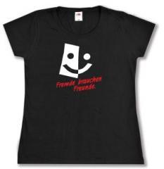 """Zum tailliertes T-Shirt """"Fremde brauchen Freunde"""" für 14,00 € gehen."""
