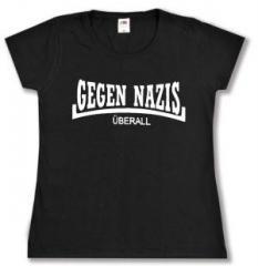 """Zum tailliertes T-Shirt """"Gegen Nazis Überall"""" für 14,00 € gehen."""