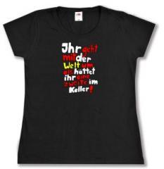 """Zum tailliertes T-Shirt """"Ihr geht mit der Welt um als hättet ihr eine zweite im Keller!"""" für 16,57 € gehen."""