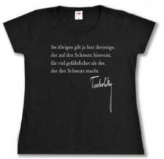 """Zum tailliertes T-Shirt """"Im übrigen gilt ja hier derjenige, der auf den Schmutz hinweist, für viel gefährlicher als der, der den Schmutz macht."""" für 14,00 € gehen."""
