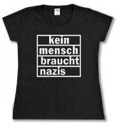 """Zum tailliertes T-Shirt """"kein mensch braucht nazis"""" für 14,00 € gehen."""