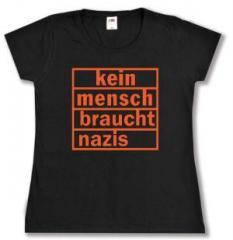 """Zum tailliertes T-Shirt """"kein mensch braucht nazis (orange)"""" für 14,00 € gehen."""