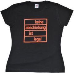 """Zum tailliertes T-Shirt """"keine abschiebung ist legal"""" für 11,70 € gehen."""