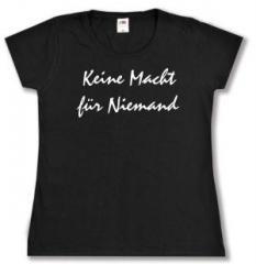 """Zum tailliertes T-Shirt """"Keine Macht für Niemand"""" für 13,65 € gehen."""