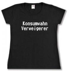"""Zum tailliertes T-Shirt """"Konsumwahn Verweigerer"""" für 14,00 € gehen."""