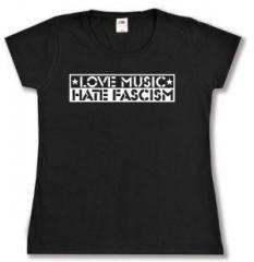 """Zum tailliertes T-Shirt """"Love Music Hate Fascism"""" für 13,65 € gehen."""