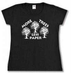 """Zum tailliertes T-Shirt """"More Trees - Less Paper"""" für 14,00 € gehen."""