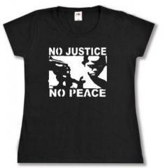"""Zum Girlie-Shirt """"No Justice - No Peace"""" für 13,00 € gehen."""