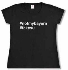"""Zum tailliertes T-Shirt """"#notmybayern #fckcsu"""" für 13,65 € gehen."""