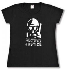 """Zum tailliertes T-Shirt """"Too many Cops - Too little Justice"""" für 14,00 € gehen."""