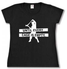 """Zum tailliertes T-Shirt """"Until every cage is empty"""" für 14,00 € gehen."""