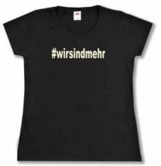 """Zum tailliertes T-Shirt """"#wirsindmehr"""" für 14,62 € gehen."""