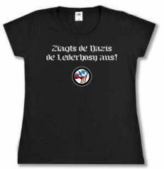 """Zum Girlie-Shirt """"Ziagts de Nazis de Lederhosn aus!"""" für 20,00 € gehen."""