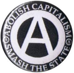 """Zum 25mm Button """"Abolish Capitalism - Smash the State (weiß/schwarz)"""" für 0,80 € gehen."""