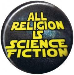 """Zum 25mm Button """"All Religion Is Science Fiction"""" für 0,80 € gehen."""