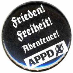 """Zum 25mm Button """"APPD - Frieden! Freiheit! Abenteuer!"""" für 0,78 € gehen."""