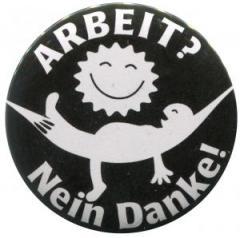 """Zum 25mm Button """"Arbeit? Nein Danke! (Hängematte)"""" für 0,80 € gehen."""