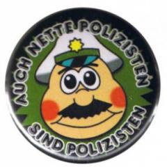 """Zum 25mm Button """"Auch nette Polizisten sind Polizisten"""" für 0,80 € gehen."""