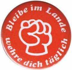 """Zum 25mm Button """"Bleibe im Lande - wehre dich täglich"""" für 0,80 € gehen."""