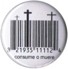 """Zum 25mm Button """"Consume o muere"""" für 0,80 € gehen."""