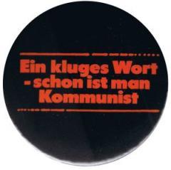 """Zum 25mm Button """"Ein kluges Wort - schon ist man Kommunist"""" für 0,78 € gehen."""