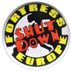 """Zum 25mm Button """"Fortress Europe - Shut down"""" für 0,80 € gehen."""