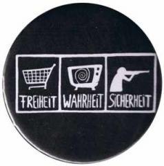 """Zum 25mm Button """"Freiheit - Wahrheit - Sicherheit"""" für 0,80 € gehen."""